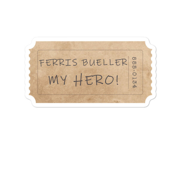 Ferris Bueller my hero sticker