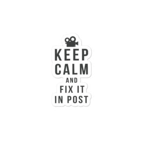 Keep Calm and Fix It In Post Stickers